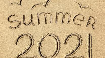 Looking Ahead to Summer 2021